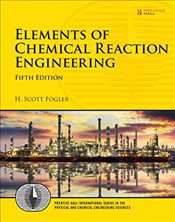 Elements of Chemical Reaction Engineering 5E   - Fogler, Scott H.
