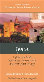 Spain: Stylish City Hotels, Captivating Country Hotels and Other Places to Stay (Charming Small Hote - Noble, Jonathan