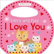 Carry and Play I Love You (Carry & Play) - Bloomsbury Group