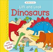 Lift and Look Dinosaurs (Bloomsbury Activity Book) - Bloomsbury Group