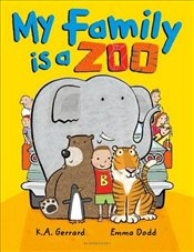My Family Is a Zoo - Gerrard, K. A.