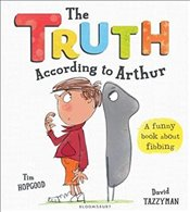 Truth According to Arthur - Hopgood, Tim