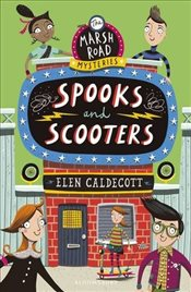 Spooks and Scooters (Marsh Road Mysteries 3) - Caldecott, Elen