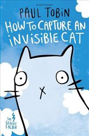 Genius Factor: How to Capture an Invisible Cat - Tobin, Paul