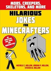 Jokes for Minecrafters: Mobs, creepers, skeletons, and more -