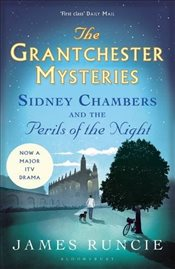 Sidney Chambers and The Perils of the Night (Grantchester) - Runcie, James