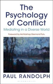 Psychology of Conflict : Mediating in a Diverse World - Randolph, Paul