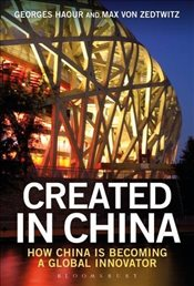 Created in China: How China is Becoming a Global Innovator - Haour, Georges