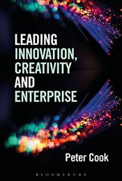 Leading Innovation, Creativity and Enterprise - Cook, Peter
