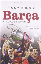 Barca : A Peoples Passion - Burns, Jimmy