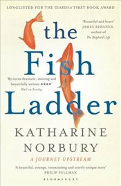 Fish Ladder : A Journey Upstream - Norbury, Katharine
