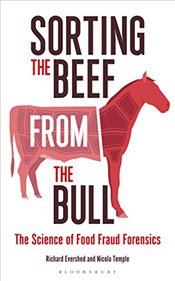 Sorting the Beef from the Bull: The Science of Food Fraud Forensics - FRS, Richard Evershed