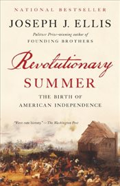 Revolutionary Summer : The Birth of American Independence - Ellis, Joseph J.