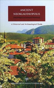 Ancient Neoklaudiopolis (Vezirköprü in Samsun Province) : A Historical and Archaeological Guide - Riffenburgh, Beau