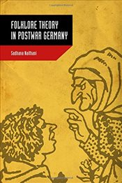 Folklore Theory in Postwar Germany - Naithani, Sadhana