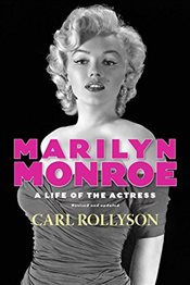 Marilyn Monroe : A Life of the Actress, Revised and Updated  - Rollyson, Carl E.