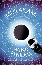 Wind / Pinball : Two Novels - Murakami, Haruki