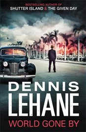 World Gone By - Lehane, Dennis