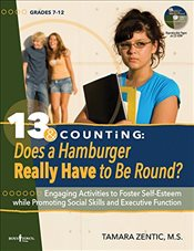 13 & Counting: Does A Hamburger Really Have To Be Round?: Engaging Activities to Foster Self-Esteem  - Zentic, Tamara
