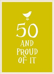 50 and Proud Of It    -