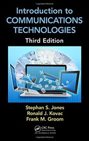 Introduction to Communications Technologies: A Guide for Non-Engineers, Third Edition - Jones, Stephan