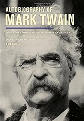 Autobiography of Mark Twain V3 : The Complete and Authoritative Edition - Twain, Mark