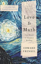 Love and Math : The Heart of Hidden Reality - Frenkel, Edward