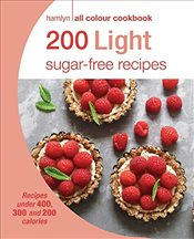 200 Light Sugar-free Recipes : Hamlyn All Colour Cookbook - Skipper, Joy
