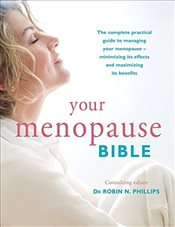 Your Menopause Bible - Phillips, Robin N.