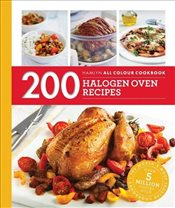 200 Halogen Oven Recipes : Hamlyn All Colour Cookbook - Madden, Maryanne