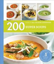 200 Super Soups : Hamlyn All Colour Cookbook - Lewis, Sara