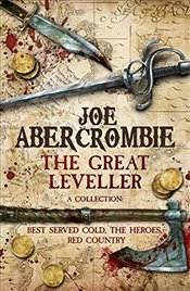 Great Leveller : Best Served Cold, The Heroes and Red Country  - Abercrombie, Joe