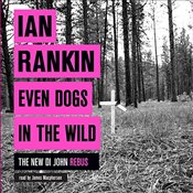 Even Dogs in the Wild : The New John Rebus   - Rankin, Ian