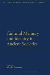 Cultural Memory and Identity in Ancient Societies - Bommas, Martin