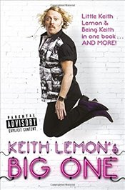 Keith Lemons Big One : Little Keith Lemon & Being Keith in one book AND MORE! - Lemon, Keith