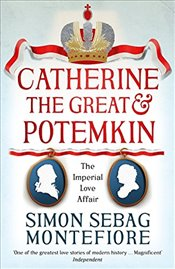 Catherine the Great and Potemkin : The Imperial Love Affair - Montefiore, Simon Sebag