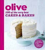 Olive : 100 of the Very Best Cakes and Bakes -