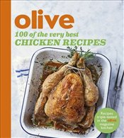 Olive : 100 of the Very Best Chicken Recipes -