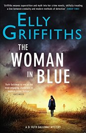 Woman In Blue : The Dr Ruth Galloway Mysteries 8   - Griffiths, Elly