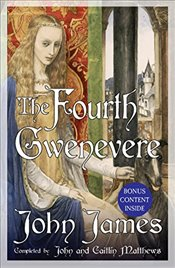 Fourth Gwenevere - James, John