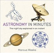 Astronomy in Minutes : 200 Key Concepts Explained in an Instant - Sparrow, Giles