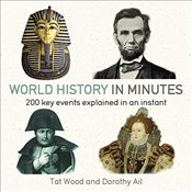 World History in Minutes : 200 Key Concepts Explained in an Instant - Ail, Dorothy