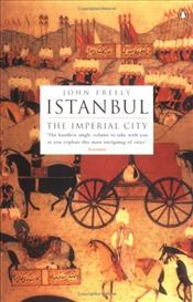Istanbul : Imperial City - Freely, John
