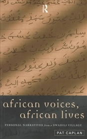 AFRICAN VOICES, AFRICAN LIVES : PERSONAL NARRATIVES - CAPLAN, PAT