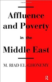 AFFLUENCE AND POVERTY IN THE MIDDLE EAST - EL GHONEMY, MOHAMAD RIAD