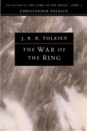 War of the Ring : History of The Lord of the Rings, Part Three (History of Middle-Earth, Vol. VIII) - Tolkien, J. R. R.