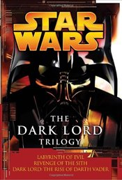 Star Wars: The Dark Lord Trilogy: Labyrinth of Evil, Revenge of the Sith, Dark Lord: The Rise of Dar - Luceno, James