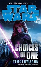 Star Wars : Choices of One - Zahn, Timothy