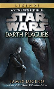 Star Wars : Darth Plagueis - Luceno, James
