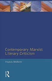 Contemporary Marxist Literary Criticism  - Mulhern, Francis